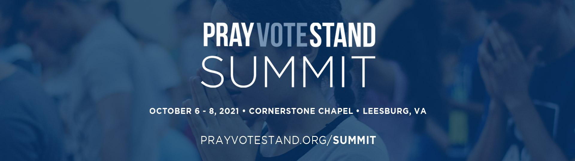 Pray Vote Stand Summit