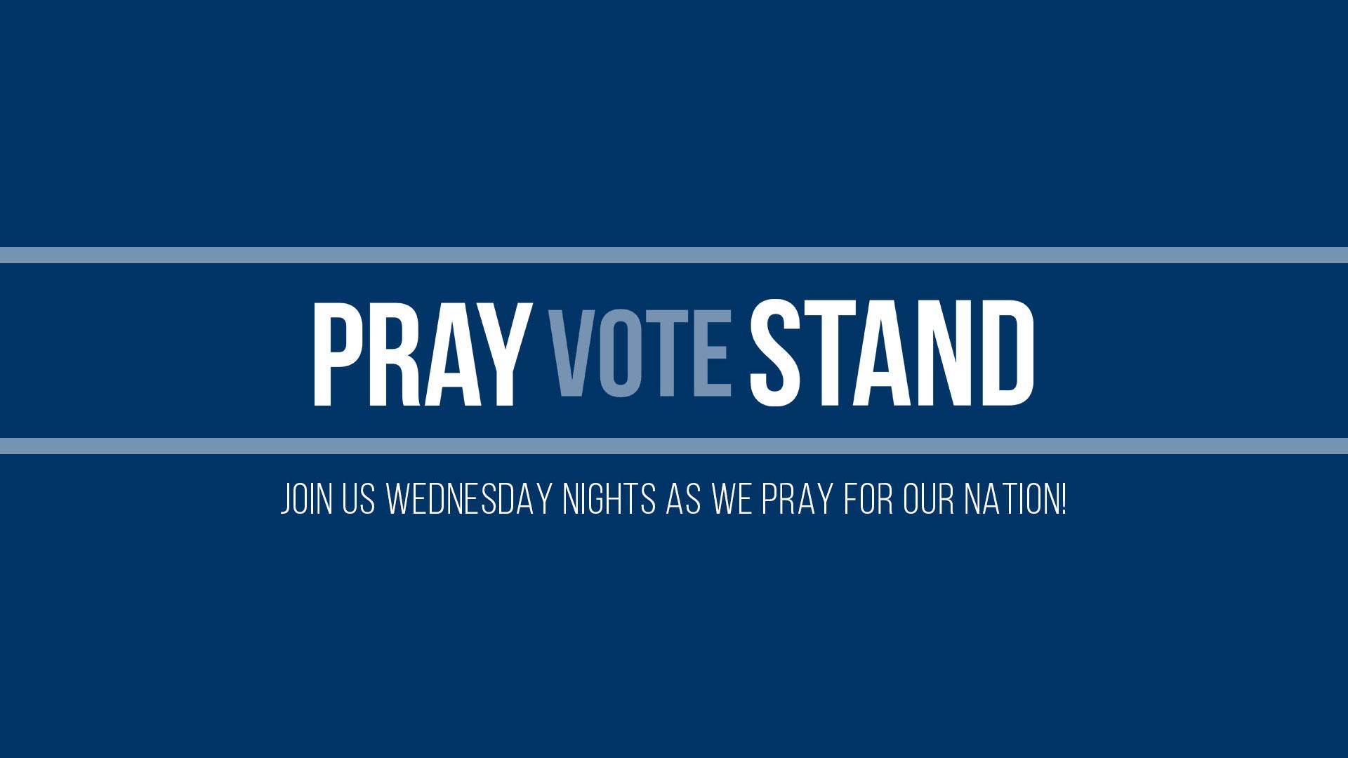pray vote stand