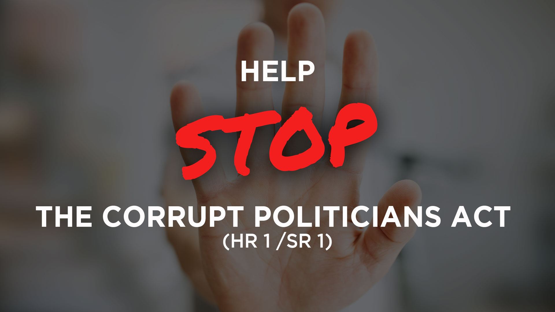 Help stop the corrupt politicians act